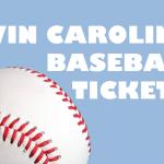 Win Carolina Baseball Tickets