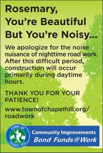 Poster being distributed by Town of Chapel Hill apologizing for construction.