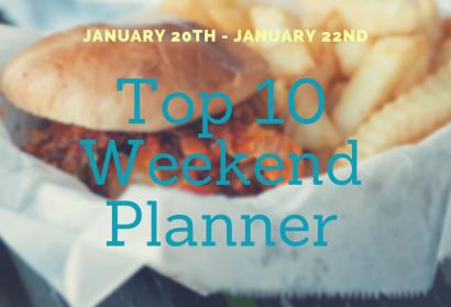 "Weekend ""Top Ten Planner"" – January 20th – 22nd"